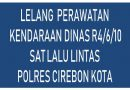 Lelang Elektronik Perawatan Kendaraan Dinas R4/6/10 Satuan Lalu Lintas